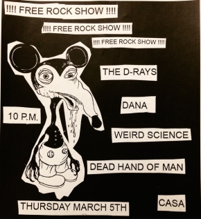 The D-Rays at Casa with Dead Hand of Man, DANA and Weird Science